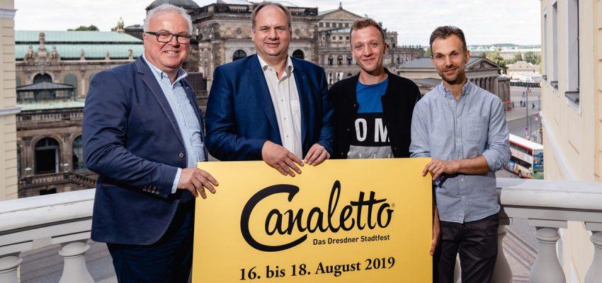 CANALETTO – Das Dresdner Stadtfest vom 16. bis 18. August 2019 - Pressemitteilung - CANALETTO – ein Programm für 550.000 Gäste